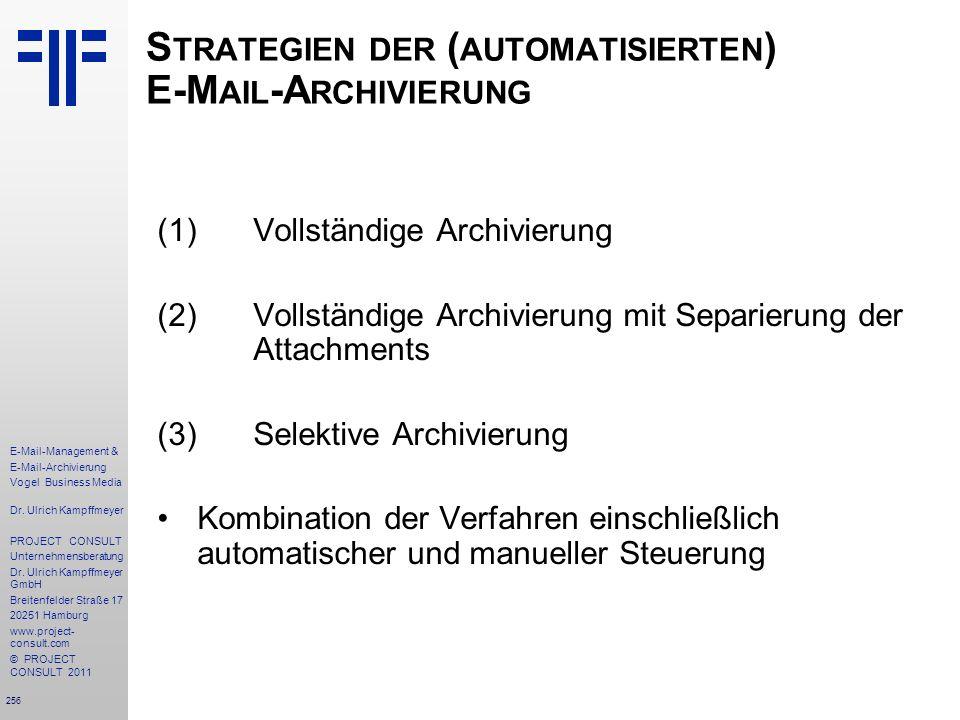 256 E-Mail-Management & E-Mail-Archivierung Vogel Business Media Dr. Ulrich Kampffmeyer PROJECT CONSULT Unternehmensberatung Dr. Ulrich Kampffmeyer Gm