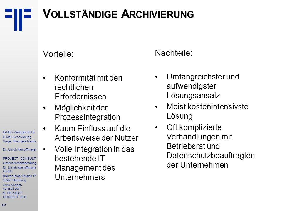 257 E-Mail-Management & E-Mail-Archivierung Vogel Business Media Dr. Ulrich Kampffmeyer PROJECT CONSULT Unternehmensberatung Dr. Ulrich Kampffmeyer Gm