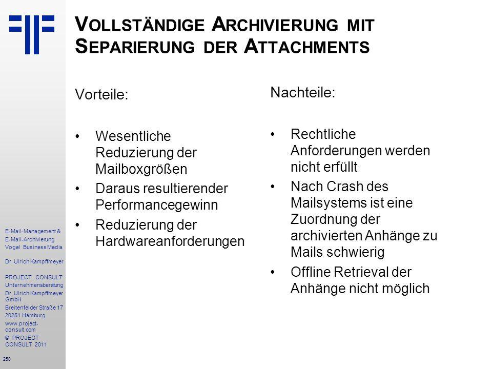 258 E-Mail-Management & E-Mail-Archivierung Vogel Business Media Dr. Ulrich Kampffmeyer PROJECT CONSULT Unternehmensberatung Dr. Ulrich Kampffmeyer Gm