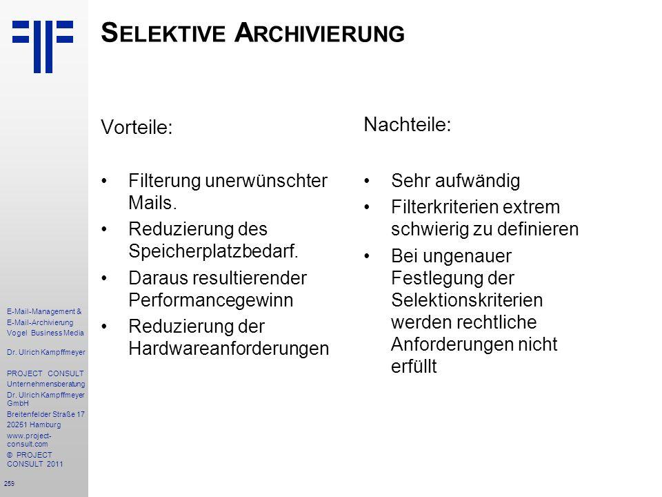 259 E-Mail-Management & E-Mail-Archivierung Vogel Business Media Dr. Ulrich Kampffmeyer PROJECT CONSULT Unternehmensberatung Dr. Ulrich Kampffmeyer Gm