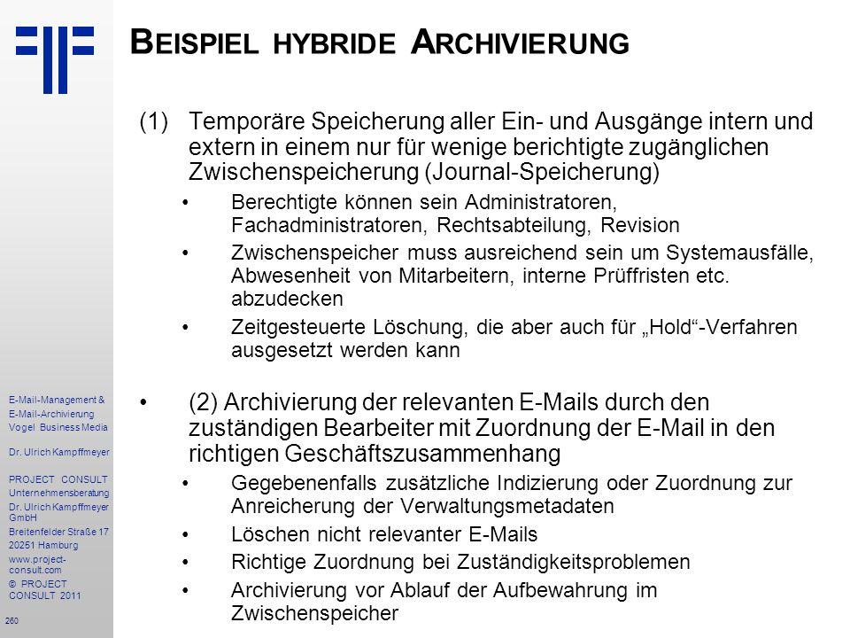 260 E-Mail-Management & E-Mail-Archivierung Vogel Business Media Dr. Ulrich Kampffmeyer PROJECT CONSULT Unternehmensberatung Dr. Ulrich Kampffmeyer Gm