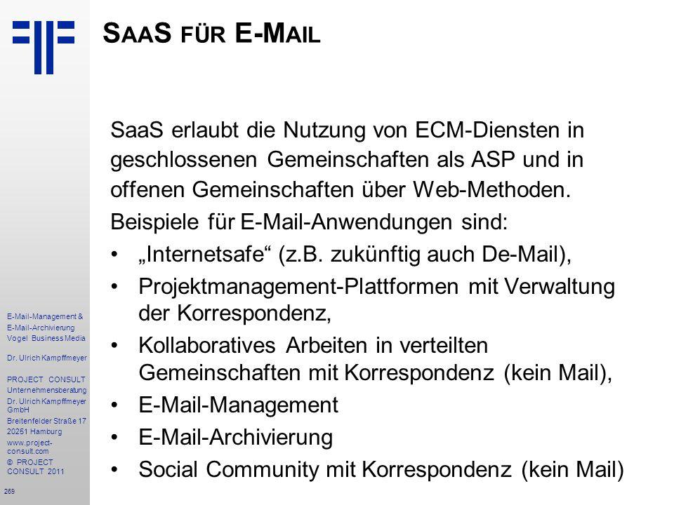 269 E-Mail-Management & E-Mail-Archivierung Vogel Business Media Dr. Ulrich Kampffmeyer PROJECT CONSULT Unternehmensberatung Dr. Ulrich Kampffmeyer Gm