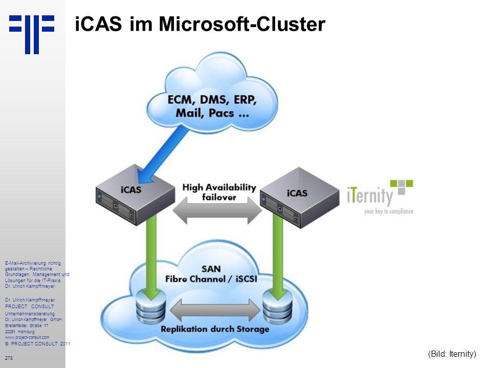 278 iCAS im Microsoft-Cluster E-Mail-Archivierung richtig gestalten – Rechtliche Grundlagen, Management und Lösungen für die IT-Praxis Dr. Ulrich Kamp