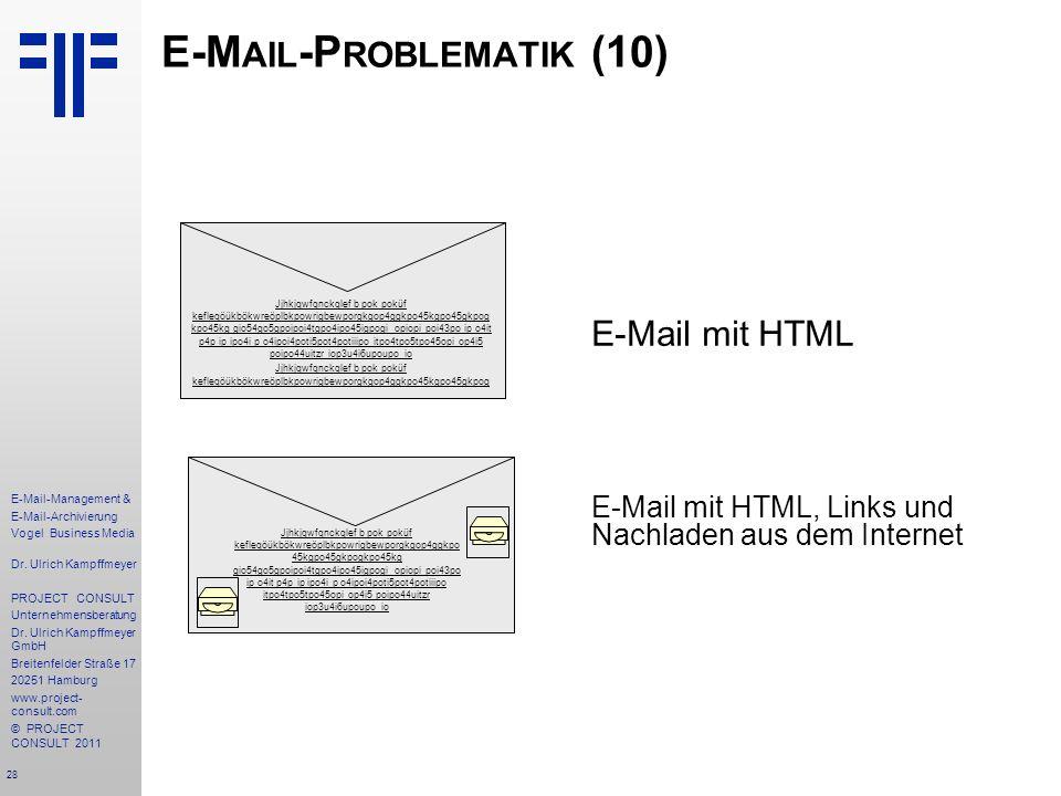 28 E-Mail-Management & E-Mail-Archivierung Vogel Business Media Dr. Ulrich Kampffmeyer PROJECT CONSULT Unternehmensberatung Dr. Ulrich Kampffmeyer Gmb