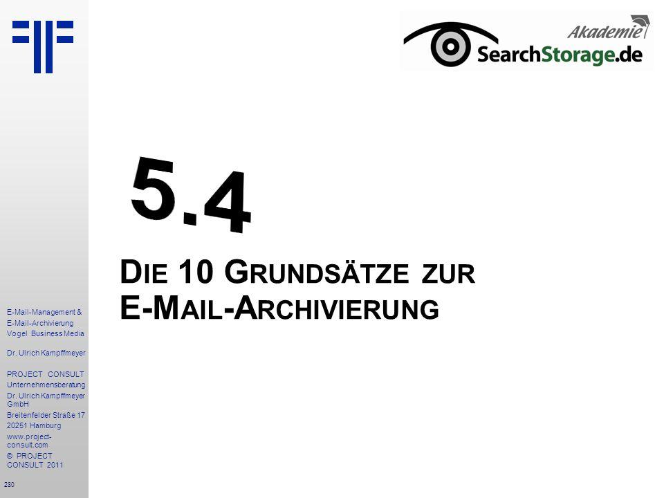 280 E-Mail-Management & E-Mail-Archivierung Vogel Business Media Dr. Ulrich Kampffmeyer PROJECT CONSULT Unternehmensberatung Dr. Ulrich Kampffmeyer Gm