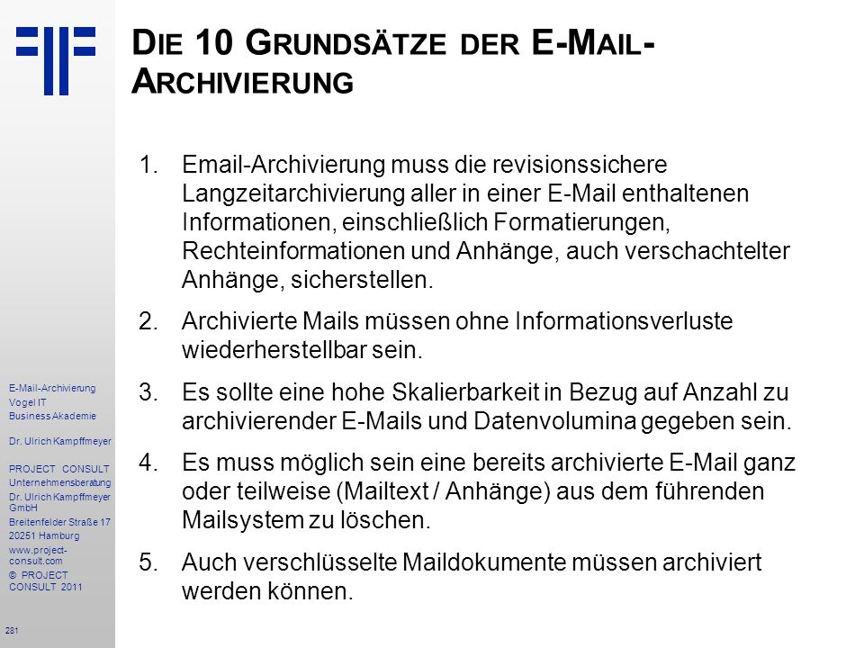 281 E-Mail-Archivierung Vogel IT Business Akademie Dr. Ulrich Kampffmeyer PROJECT CONSULT Unternehmensberatung Dr. Ulrich Kampffmeyer GmbH Breitenfeld