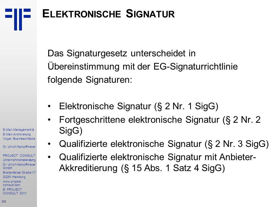 288 E-Mail-Management & E-Mail-Archivierung Vogel Business Media Dr. Ulrich Kampffmeyer PROJECT CONSULT Unternehmensberatung Dr. Ulrich Kampffmeyer Gm