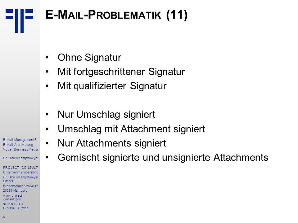 29 E-Mail-Management & E-Mail-Archivierung Vogel Business Media Dr. Ulrich Kampffmeyer PROJECT CONSULT Unternehmensberatung Dr. Ulrich Kampffmeyer Gmb