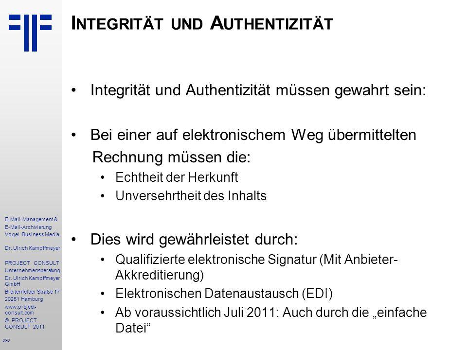 292 E-Mail-Management & E-Mail-Archivierung Vogel Business Media Dr. Ulrich Kampffmeyer PROJECT CONSULT Unternehmensberatung Dr. Ulrich Kampffmeyer Gm