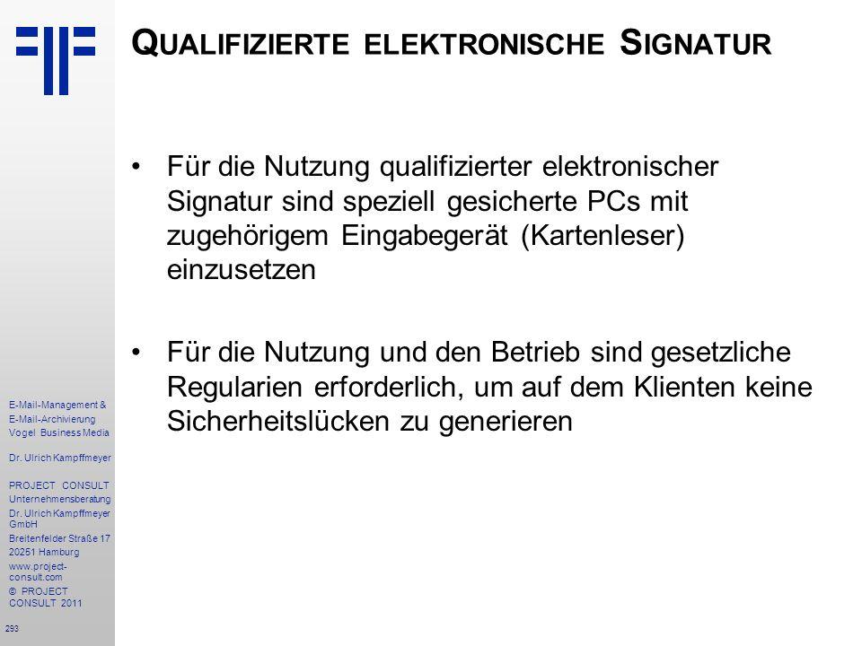 293 E-Mail-Management & E-Mail-Archivierung Vogel Business Media Dr. Ulrich Kampffmeyer PROJECT CONSULT Unternehmensberatung Dr. Ulrich Kampffmeyer Gm