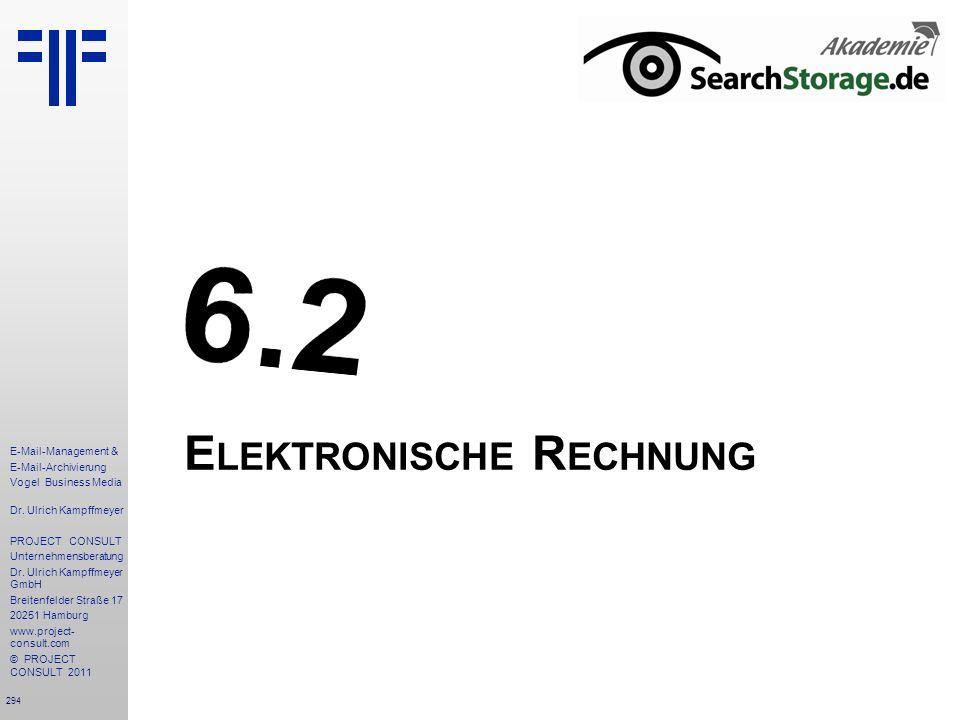 294 E-Mail-Management & E-Mail-Archivierung Vogel Business Media Dr. Ulrich Kampffmeyer PROJECT CONSULT Unternehmensberatung Dr. Ulrich Kampffmeyer Gm