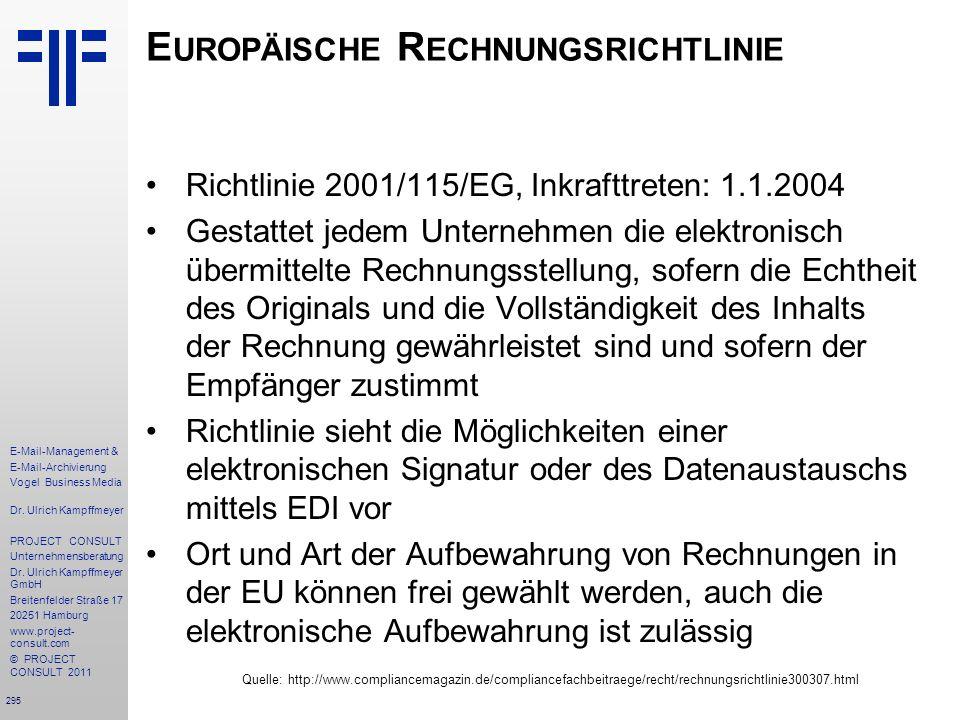 295 E-Mail-Management & E-Mail-Archivierung Vogel Business Media Dr. Ulrich Kampffmeyer PROJECT CONSULT Unternehmensberatung Dr. Ulrich Kampffmeyer Gm
