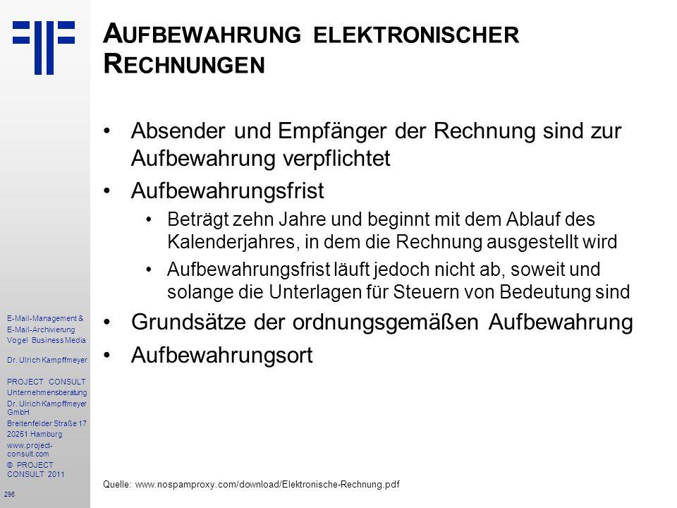 296 E-Mail-Management & E-Mail-Archivierung Vogel Business Media Dr. Ulrich Kampffmeyer PROJECT CONSULT Unternehmensberatung Dr. Ulrich Kampffmeyer Gm