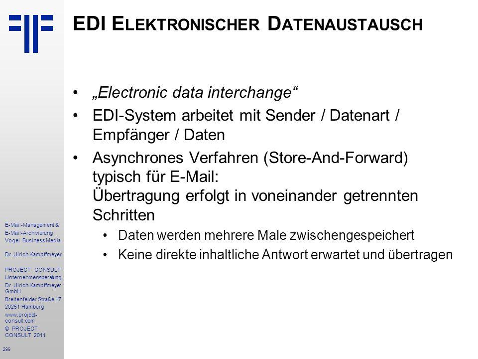 299 E-Mail-Management & E-Mail-Archivierung Vogel Business Media Dr. Ulrich Kampffmeyer PROJECT CONSULT Unternehmensberatung Dr. Ulrich Kampffmeyer Gm