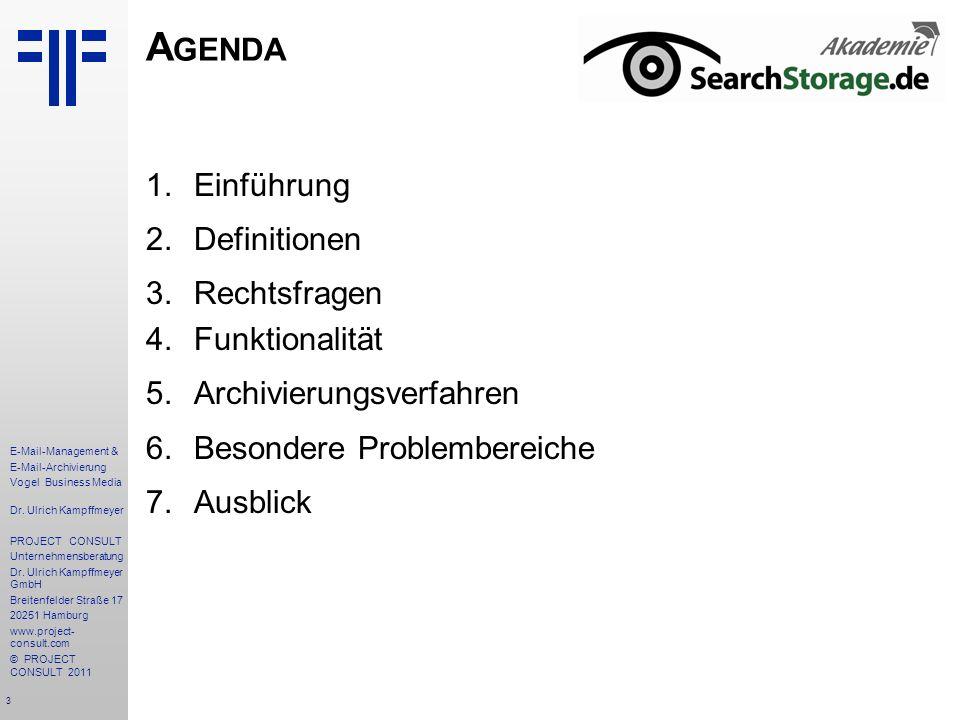 3 E-Mail-Management & E-Mail-Archivierung Vogel Business Media Dr. Ulrich Kampffmeyer PROJECT CONSULT Unternehmensberatung Dr. Ulrich Kampffmeyer GmbH