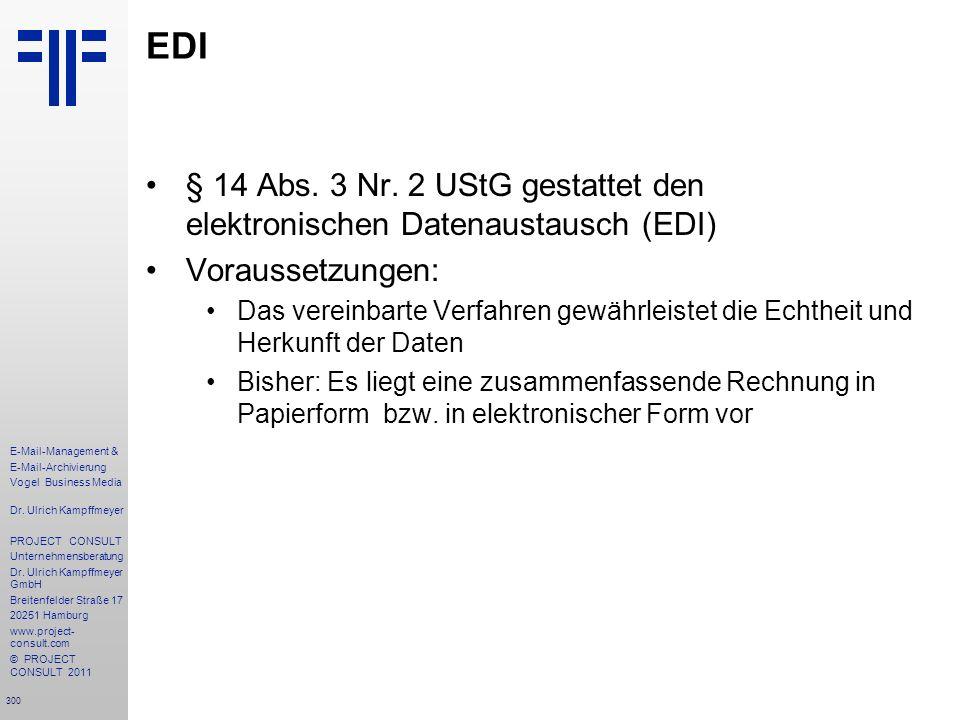 300 E-Mail-Management & E-Mail-Archivierung Vogel Business Media Dr. Ulrich Kampffmeyer PROJECT CONSULT Unternehmensberatung Dr. Ulrich Kampffmeyer Gm