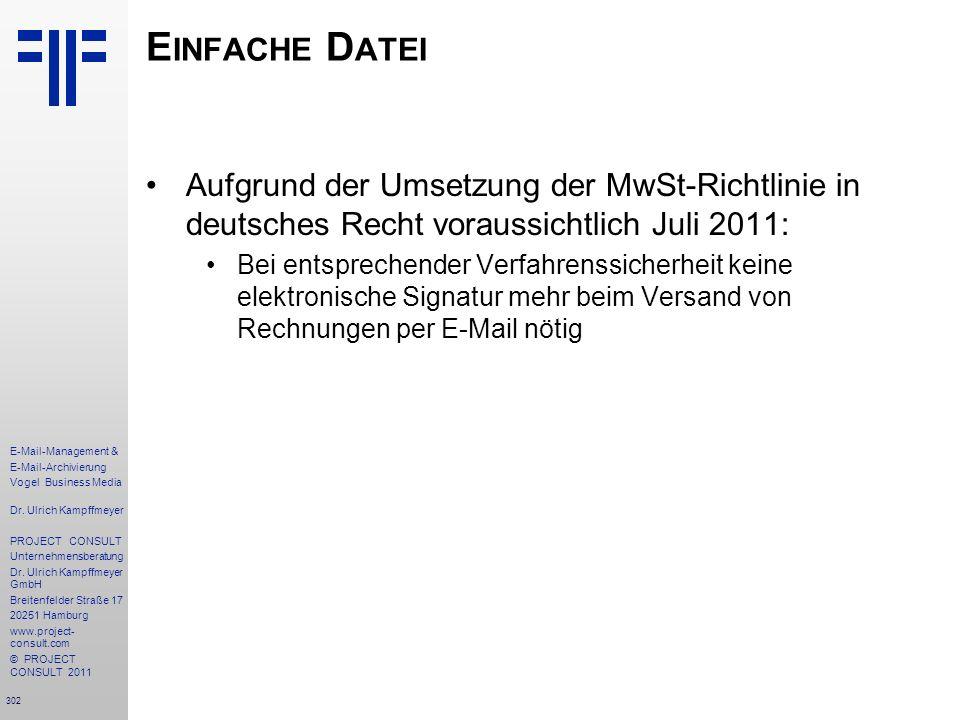 302 E-Mail-Management & E-Mail-Archivierung Vogel Business Media Dr. Ulrich Kampffmeyer PROJECT CONSULT Unternehmensberatung Dr. Ulrich Kampffmeyer Gm