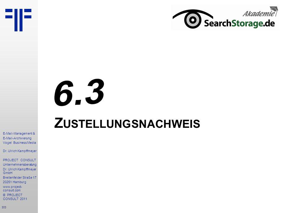 303 E-Mail-Management & E-Mail-Archivierung Vogel Business Media Dr. Ulrich Kampffmeyer PROJECT CONSULT Unternehmensberatung Dr. Ulrich Kampffmeyer Gm