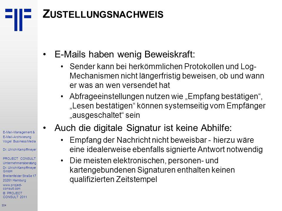 304 E-Mail-Management & E-Mail-Archivierung Vogel Business Media Dr. Ulrich Kampffmeyer PROJECT CONSULT Unternehmensberatung Dr. Ulrich Kampffmeyer Gm