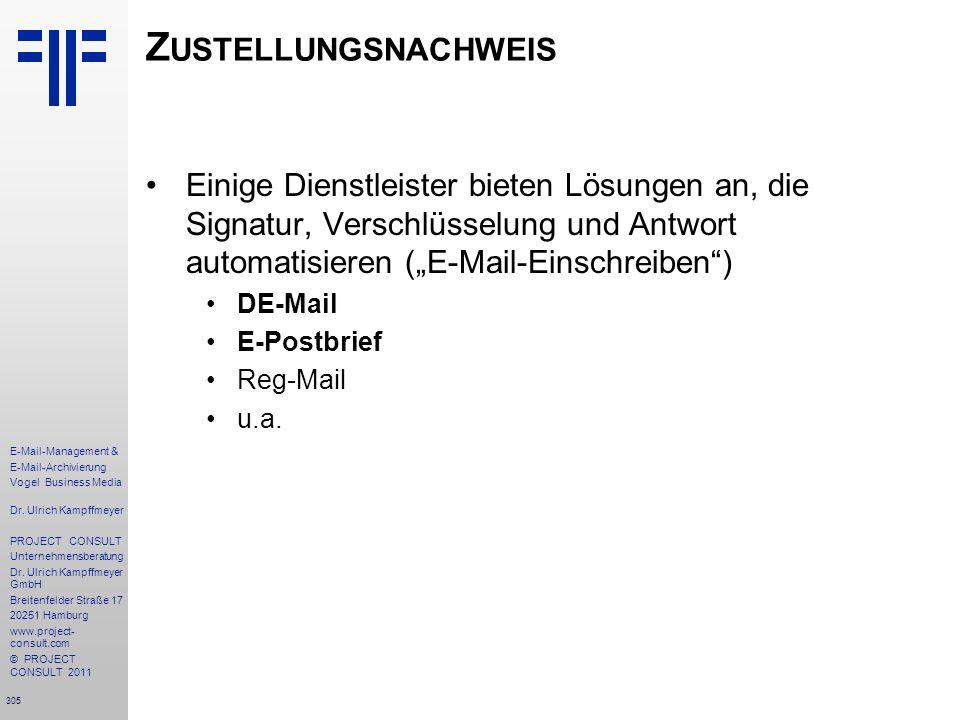 305 E-Mail-Management & E-Mail-Archivierung Vogel Business Media Dr. Ulrich Kampffmeyer PROJECT CONSULT Unternehmensberatung Dr. Ulrich Kampffmeyer Gm