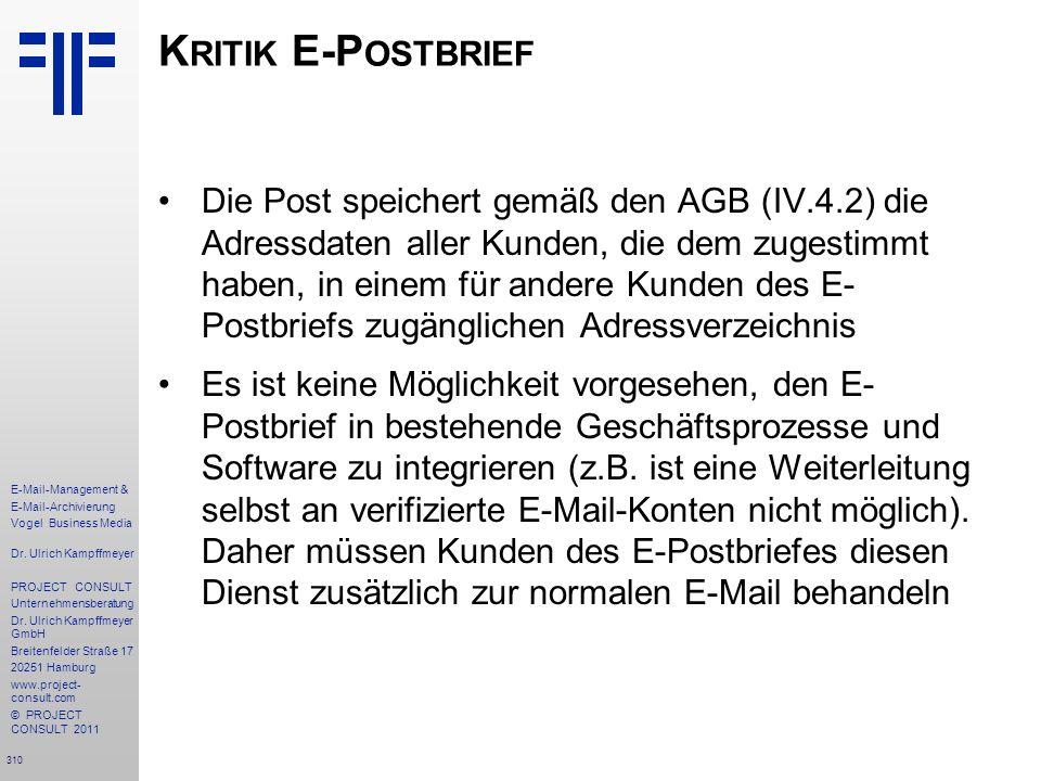310 E-Mail-Management & E-Mail-Archivierung Vogel Business Media Dr. Ulrich Kampffmeyer PROJECT CONSULT Unternehmensberatung Dr. Ulrich Kampffmeyer Gm