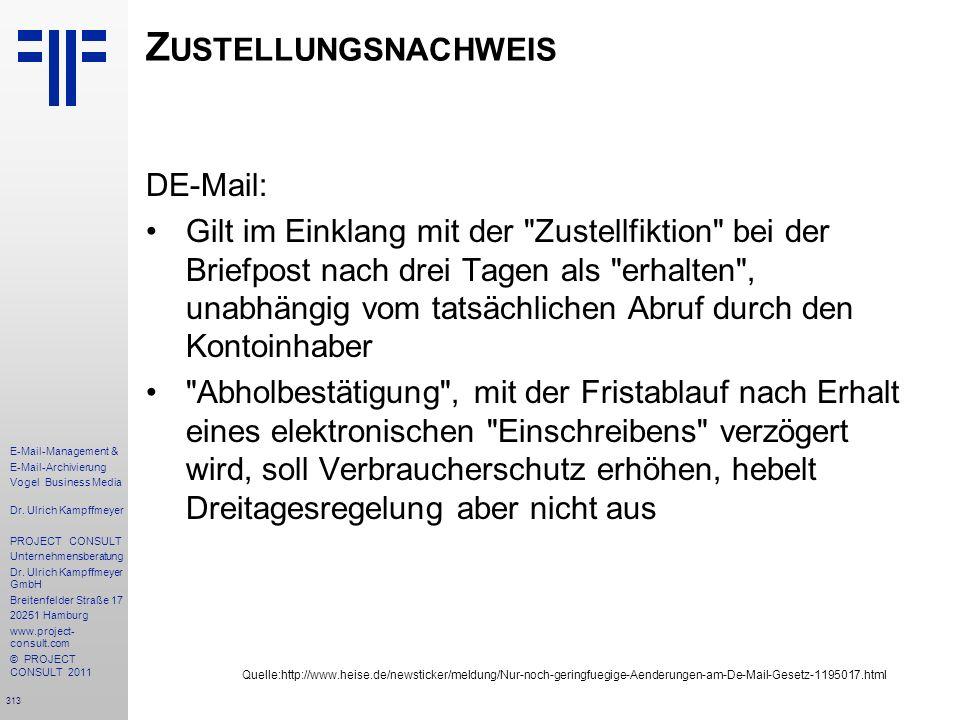 313 E-Mail-Management & E-Mail-Archivierung Vogel Business Media Dr. Ulrich Kampffmeyer PROJECT CONSULT Unternehmensberatung Dr. Ulrich Kampffmeyer Gm