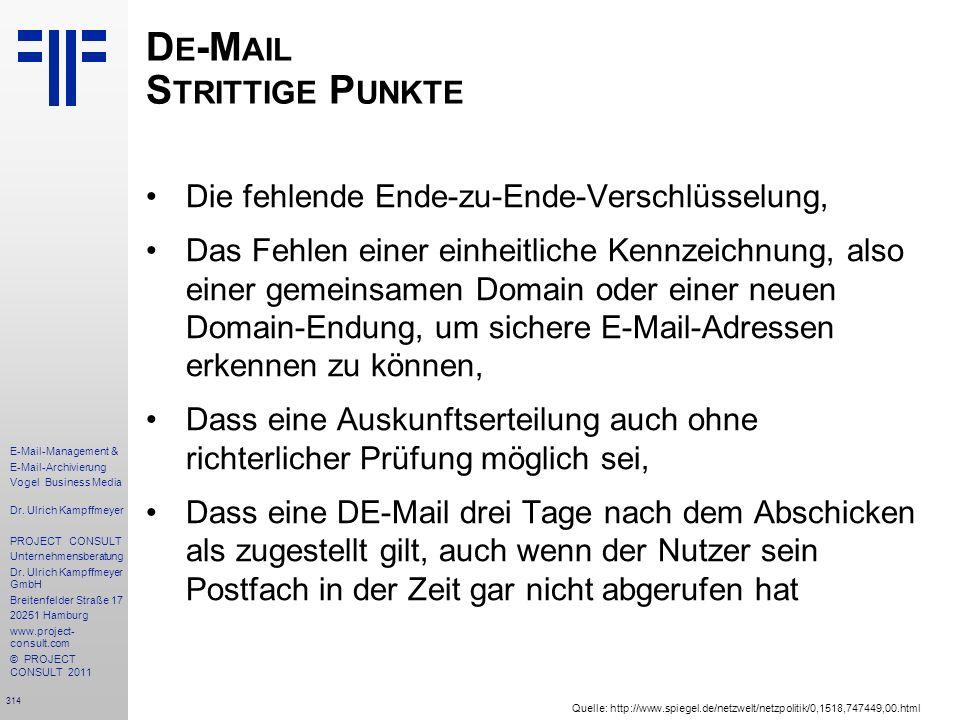 314 E-Mail-Management & E-Mail-Archivierung Vogel Business Media Dr. Ulrich Kampffmeyer PROJECT CONSULT Unternehmensberatung Dr. Ulrich Kampffmeyer Gm