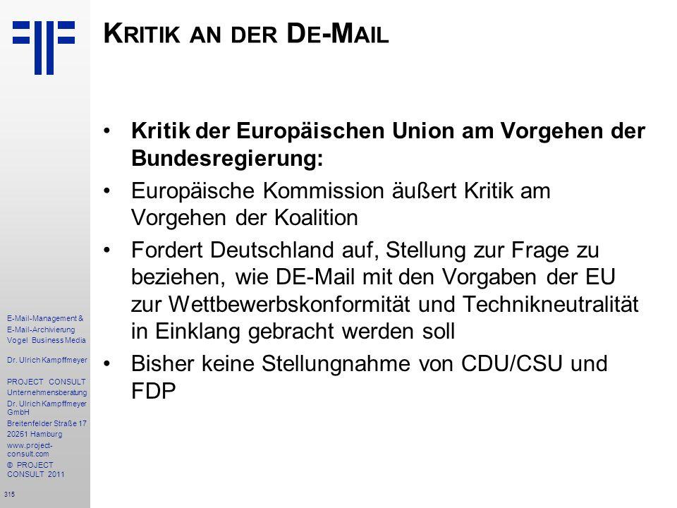 315 E-Mail-Management & E-Mail-Archivierung Vogel Business Media Dr. Ulrich Kampffmeyer PROJECT CONSULT Unternehmensberatung Dr. Ulrich Kampffmeyer Gm