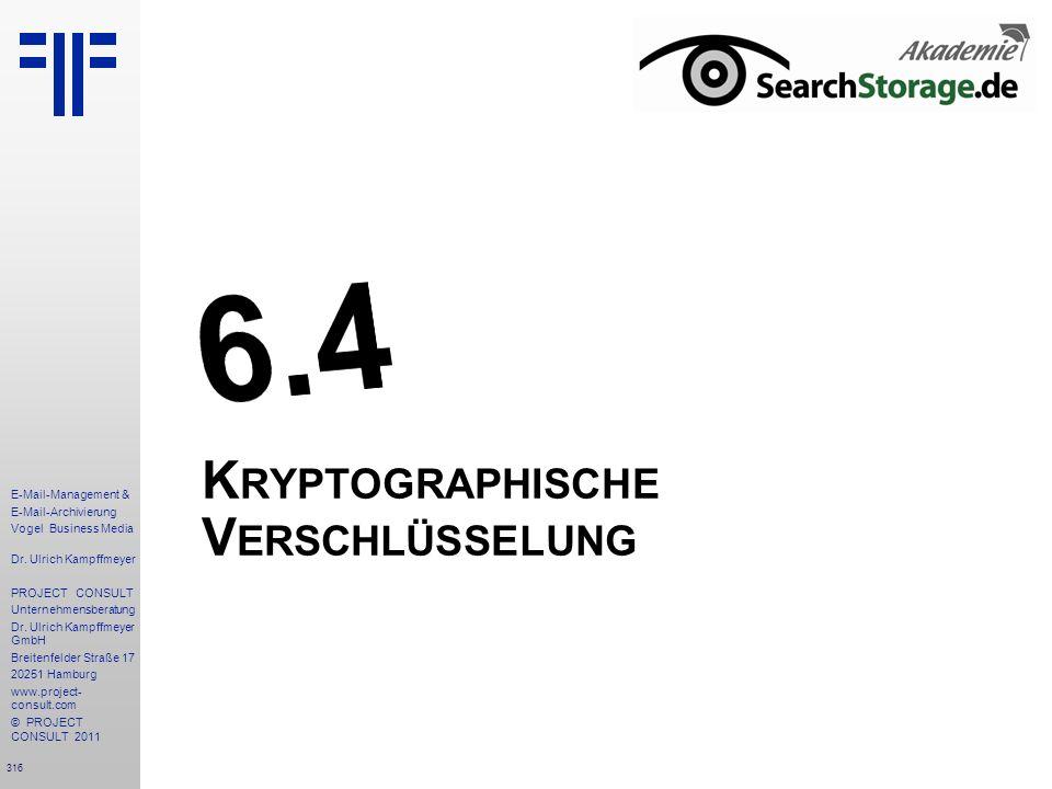 316 E-Mail-Management & E-Mail-Archivierung Vogel Business Media Dr. Ulrich Kampffmeyer PROJECT CONSULT Unternehmensberatung Dr. Ulrich Kampffmeyer Gm