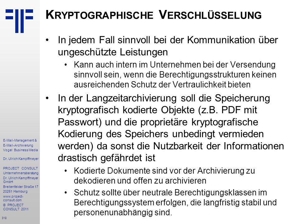 318 E-Mail-Management & E-Mail-Archivierung Vogel Business Media Dr. Ulrich Kampffmeyer PROJECT CONSULT Unternehmensberatung Dr. Ulrich Kampffmeyer Gm