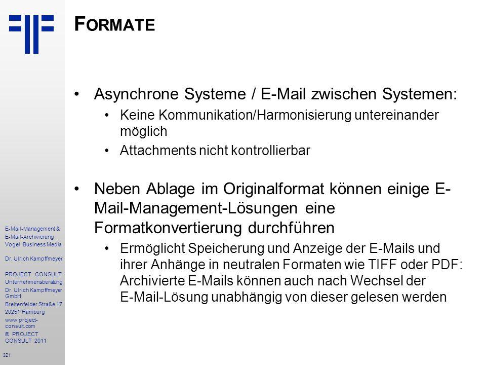 321 E-Mail-Management & E-Mail-Archivierung Vogel Business Media Dr. Ulrich Kampffmeyer PROJECT CONSULT Unternehmensberatung Dr. Ulrich Kampffmeyer Gm
