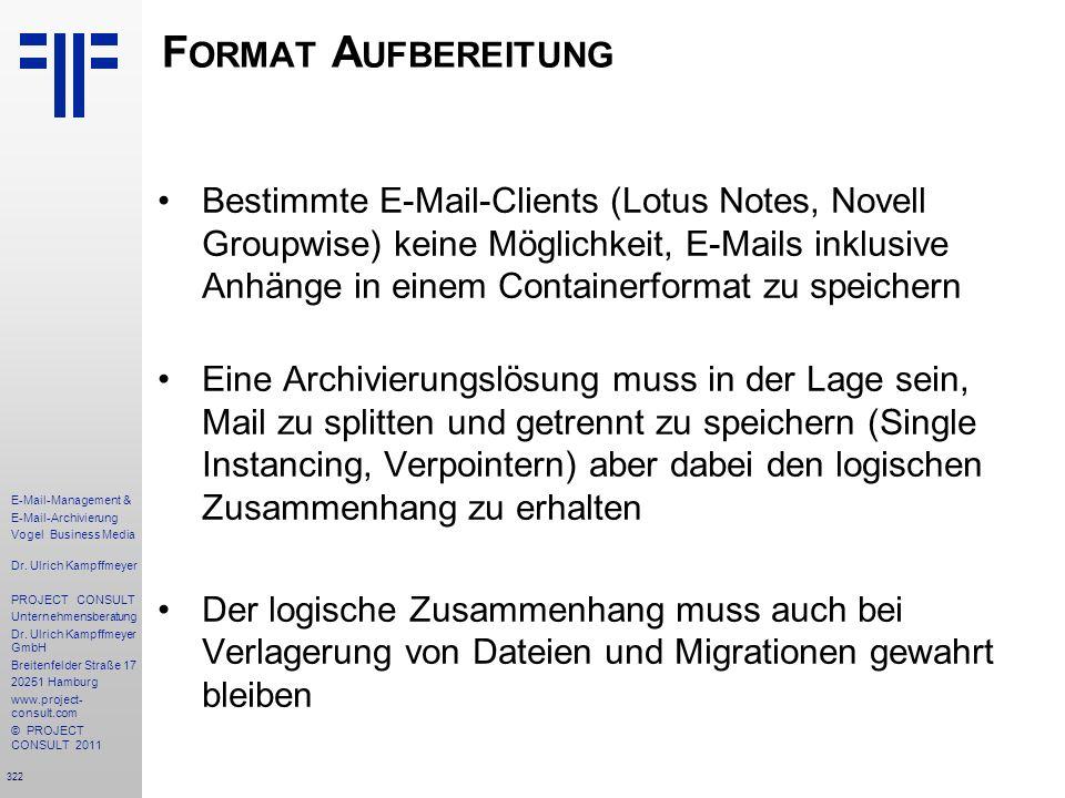 322 E-Mail-Management & E-Mail-Archivierung Vogel Business Media Dr. Ulrich Kampffmeyer PROJECT CONSULT Unternehmensberatung Dr. Ulrich Kampffmeyer Gm