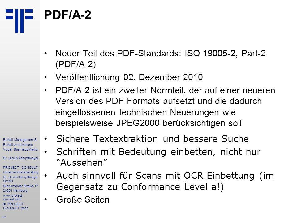 324 E-Mail-Management & E-Mail-Archivierung Vogel Business Media Dr. Ulrich Kampffmeyer PROJECT CONSULT Unternehmensberatung Dr. Ulrich Kampffmeyer Gm