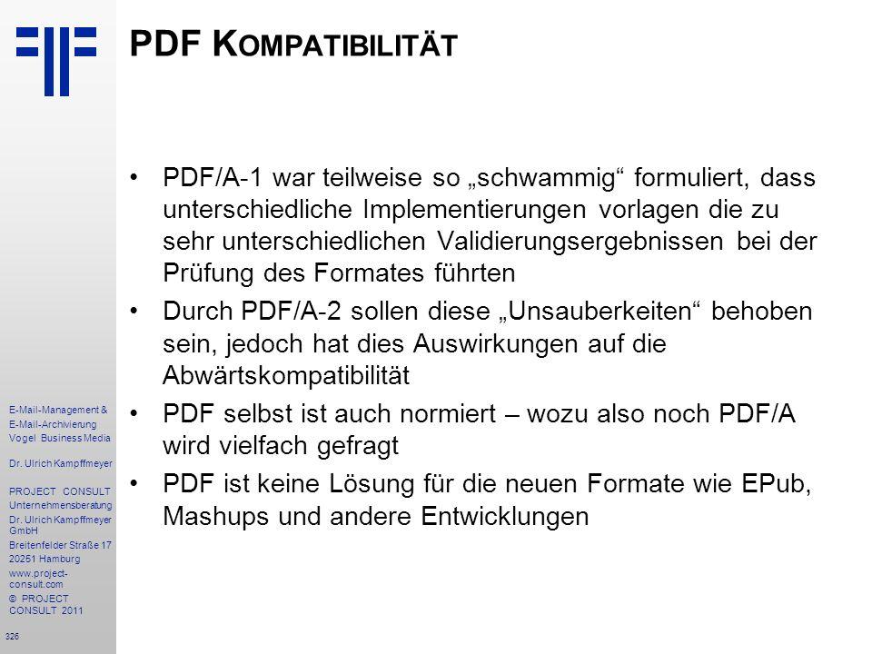 326 E-Mail-Management & E-Mail-Archivierung Vogel Business Media Dr. Ulrich Kampffmeyer PROJECT CONSULT Unternehmensberatung Dr. Ulrich Kampffmeyer Gm