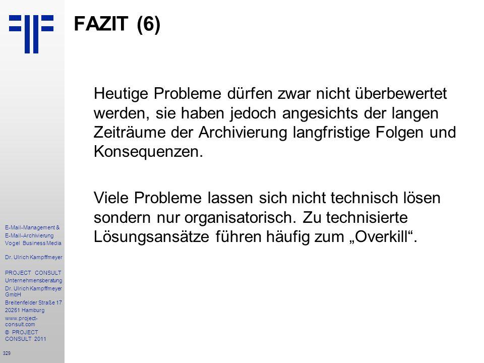 329 E-Mail-Management & E-Mail-Archivierung Vogel Business Media Dr. Ulrich Kampffmeyer PROJECT CONSULT Unternehmensberatung Dr. Ulrich Kampffmeyer Gm