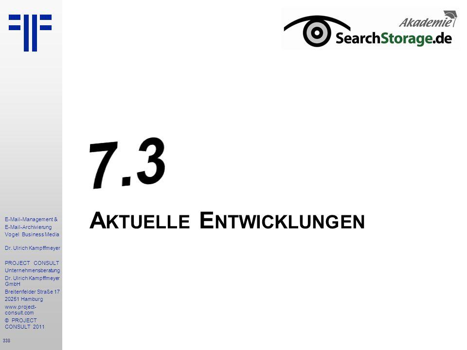 338 E-Mail-Management & E-Mail-Archivierung Vogel Business Media Dr. Ulrich Kampffmeyer PROJECT CONSULT Unternehmensberatung Dr. Ulrich Kampffmeyer Gm