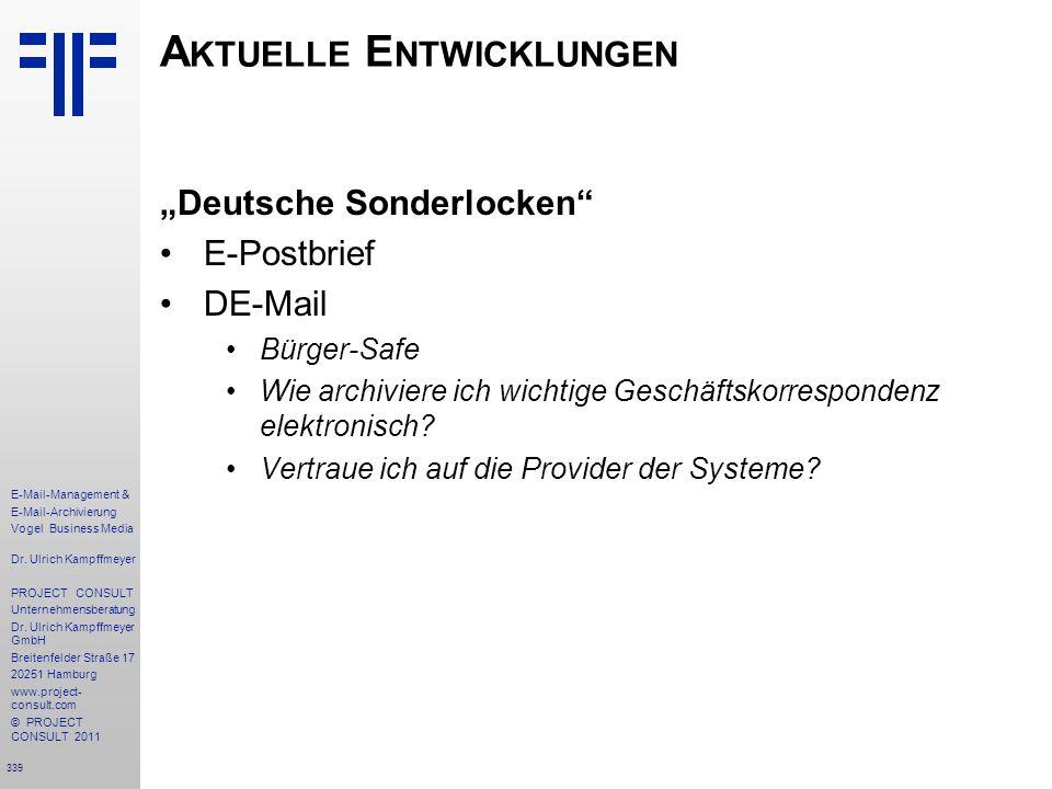 339 E-Mail-Management & E-Mail-Archivierung Vogel Business Media Dr. Ulrich Kampffmeyer PROJECT CONSULT Unternehmensberatung Dr. Ulrich Kampffmeyer Gm