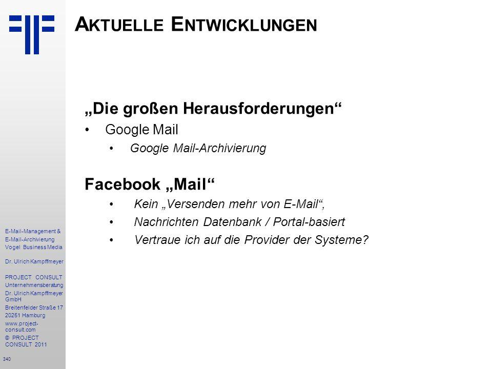 340 E-Mail-Management & E-Mail-Archivierung Vogel Business Media Dr. Ulrich Kampffmeyer PROJECT CONSULT Unternehmensberatung Dr. Ulrich Kampffmeyer Gm
