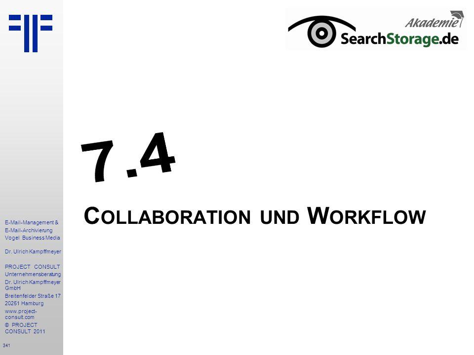 341 E-Mail-Management & E-Mail-Archivierung Vogel Business Media Dr. Ulrich Kampffmeyer PROJECT CONSULT Unternehmensberatung Dr. Ulrich Kampffmeyer Gm