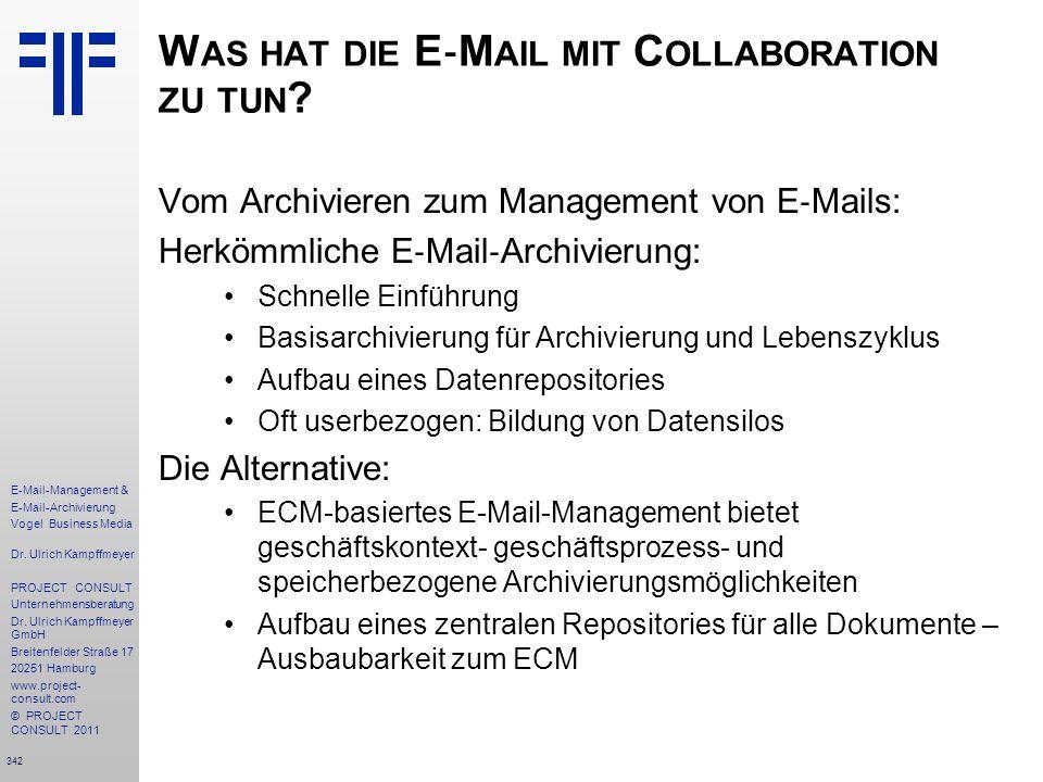 342 E-Mail-Management & E-Mail-Archivierung Vogel Business Media Dr. Ulrich Kampffmeyer PROJECT CONSULT Unternehmensberatung Dr. Ulrich Kampffmeyer Gm