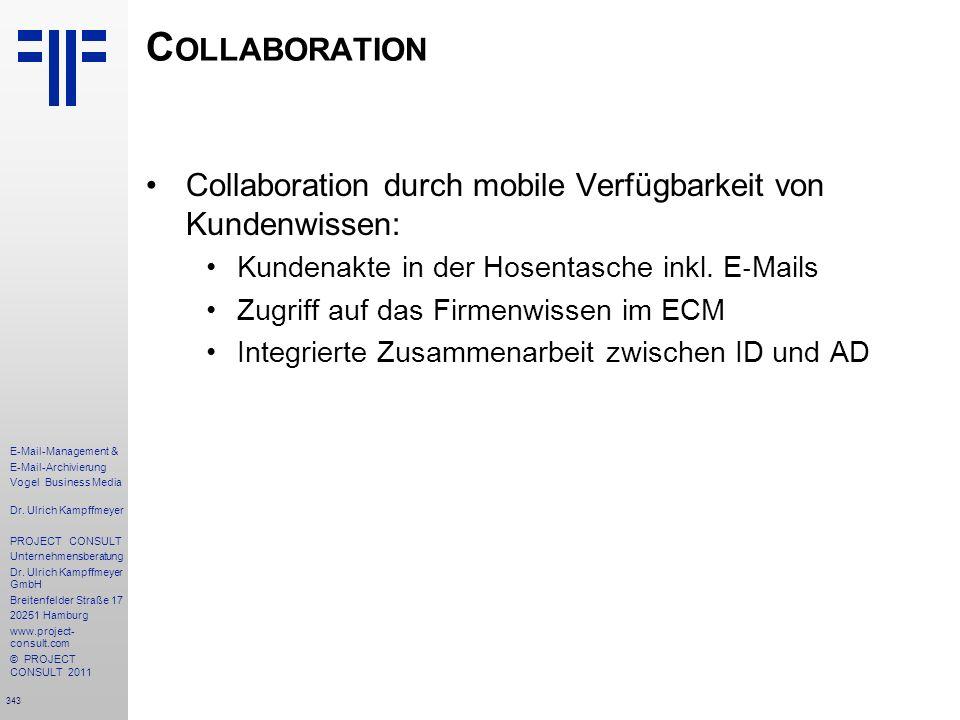 343 E-Mail-Management & E-Mail-Archivierung Vogel Business Media Dr. Ulrich Kampffmeyer PROJECT CONSULT Unternehmensberatung Dr. Ulrich Kampffmeyer Gm