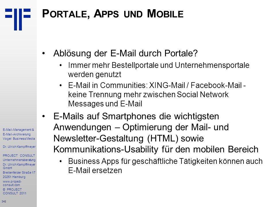 348 E-Mail-Management & E-Mail-Archivierung Vogel Business Media Dr. Ulrich Kampffmeyer PROJECT CONSULT Unternehmensberatung Dr. Ulrich Kampffmeyer Gm