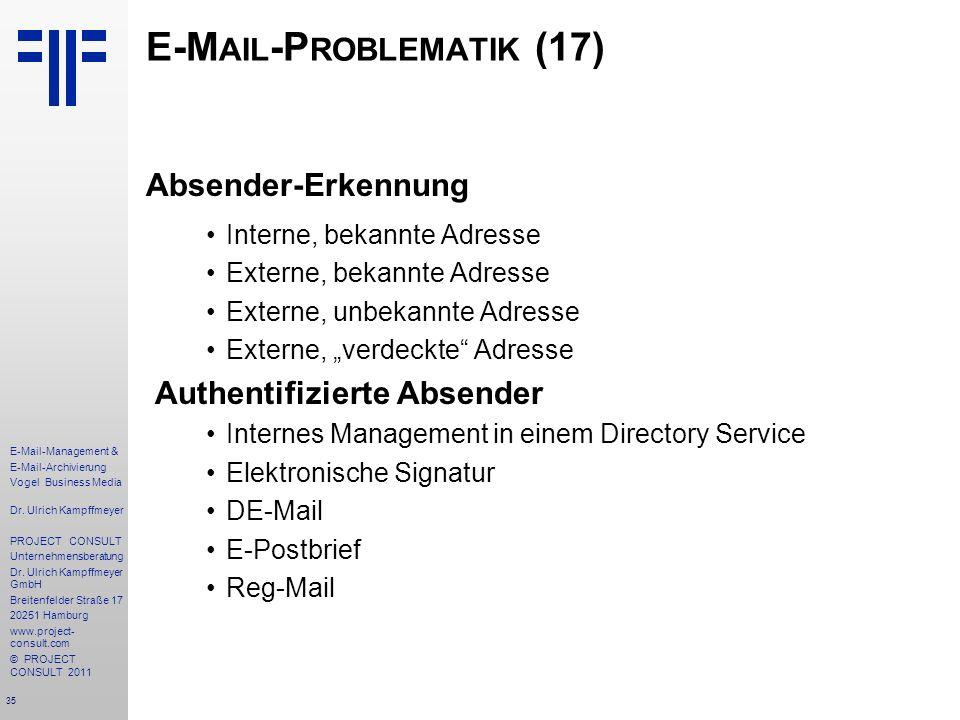 35 E-Mail-Management & E-Mail-Archivierung Vogel Business Media Dr. Ulrich Kampffmeyer PROJECT CONSULT Unternehmensberatung Dr. Ulrich Kampffmeyer Gmb