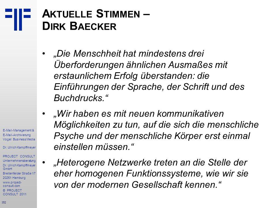 352 E-Mail-Management & E-Mail-Archivierung Vogel Business Media Dr. Ulrich Kampffmeyer PROJECT CONSULT Unternehmensberatung Dr. Ulrich Kampffmeyer Gm