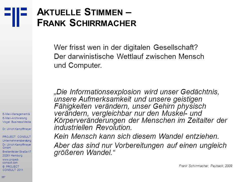357 E-Mail-Management & E-Mail-Archivierung Vogel Business Media Dr. Ulrich Kampffmeyer PROJECT CONSULT Unternehmensberatung Dr. Ulrich Kampffmeyer Gm