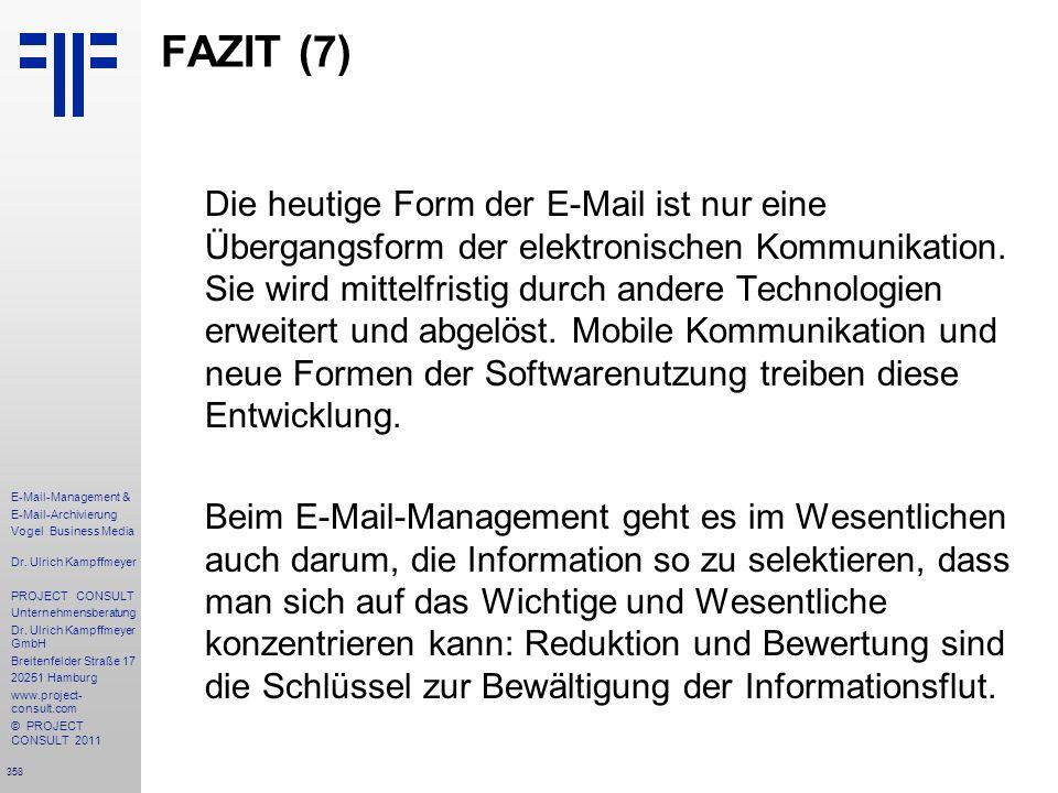 358 E-Mail-Management & E-Mail-Archivierung Vogel Business Media Dr. Ulrich Kampffmeyer PROJECT CONSULT Unternehmensberatung Dr. Ulrich Kampffmeyer Gm