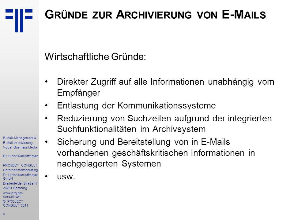 39 E-Mail-Management & E-Mail-Archivierung Vogel Business Media Dr. Ulrich Kampffmeyer PROJECT CONSULT Unternehmensberatung Dr. Ulrich Kampffmeyer Gmb
