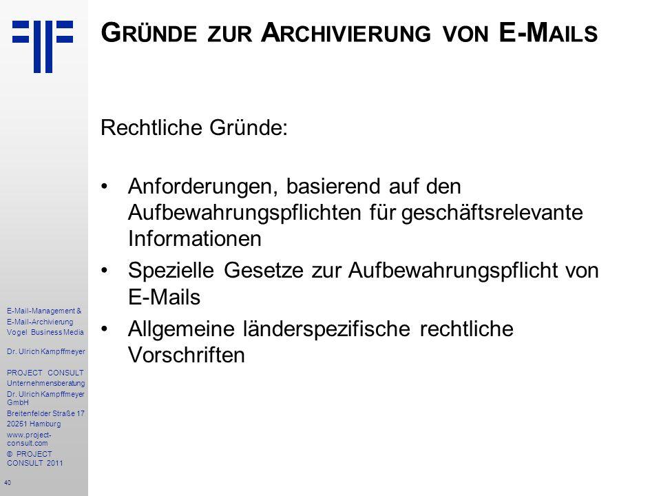 40 E-Mail-Management & E-Mail-Archivierung Vogel Business Media Dr. Ulrich Kampffmeyer PROJECT CONSULT Unternehmensberatung Dr. Ulrich Kampffmeyer Gmb