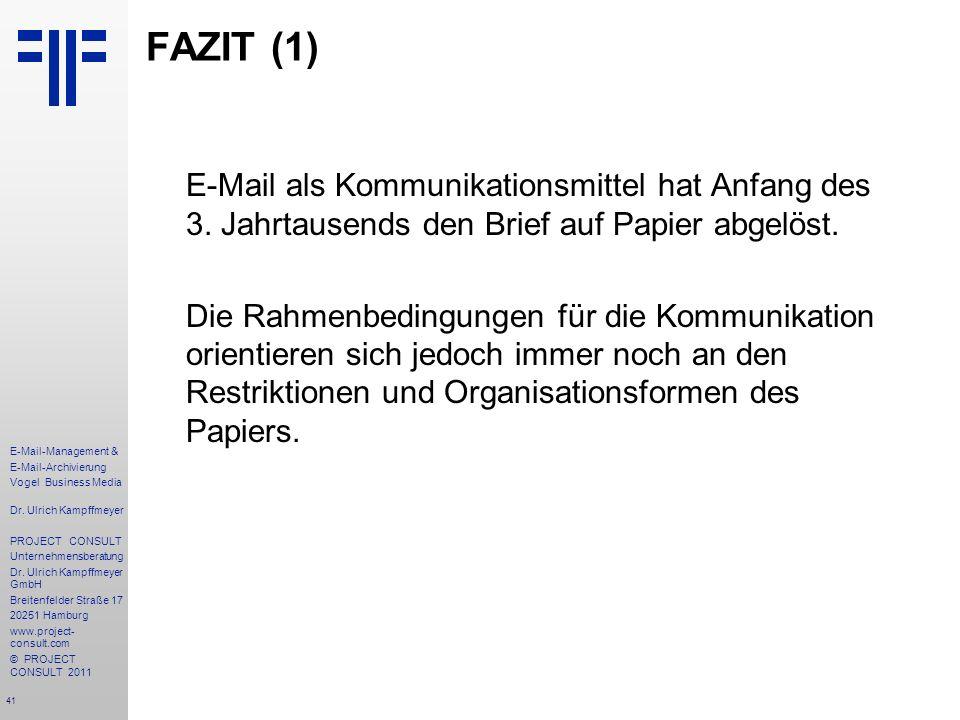 41 E-Mail-Management & E-Mail-Archivierung Vogel Business Media Dr. Ulrich Kampffmeyer PROJECT CONSULT Unternehmensberatung Dr. Ulrich Kampffmeyer Gmb