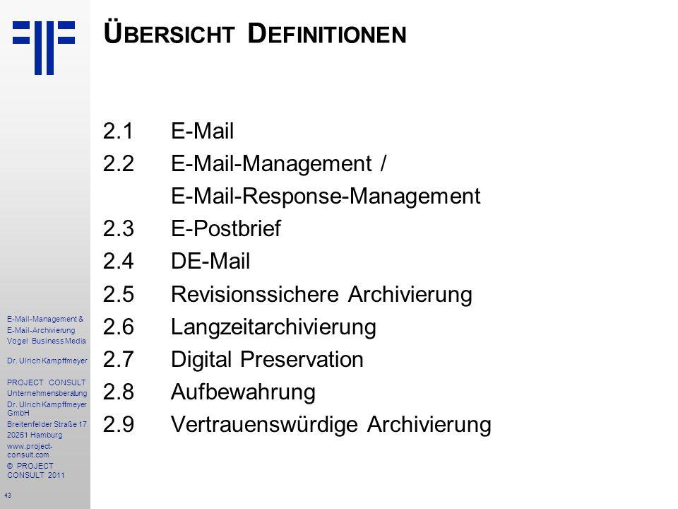 43 E-Mail-Management & E-Mail-Archivierung Vogel Business Media Dr. Ulrich Kampffmeyer PROJECT CONSULT Unternehmensberatung Dr. Ulrich Kampffmeyer Gmb